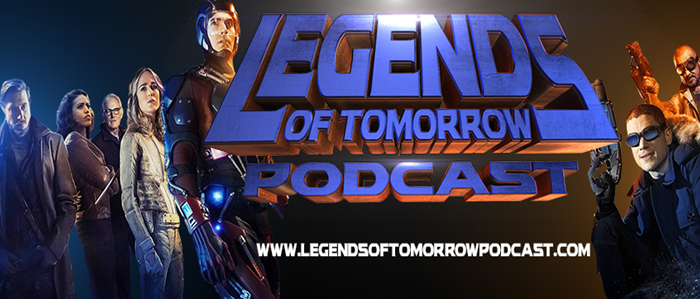 Legends of Tomorrow Podcast – Episode 0: Introductions